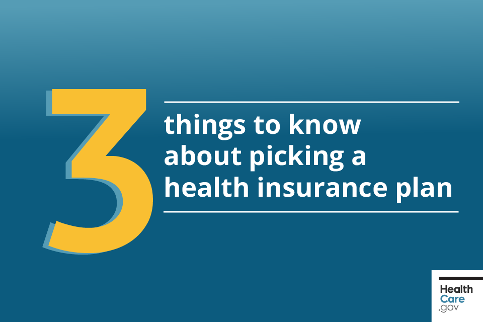 3 things to know about picking a health insurance plan